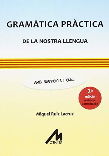 Gramàtica pràctica de la nostra llengua. Amb exercicis i clau. ( 2a edició revis por Miquel Ruiz Lacruz