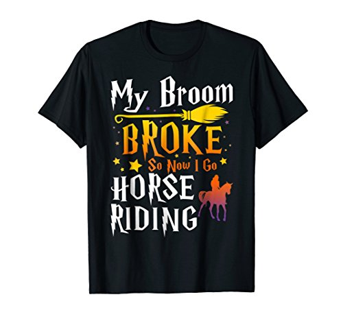 (My Broom Broke So Now I Go Horse Riding)