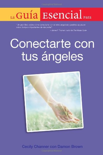 La Guia Esencial Para Conectar Con Tus Angeles (Spanish Edition) [Cecily Channer - Damon Brown] (Tapa Blanda)