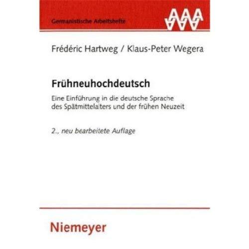 Frühneuhochdeutsch  Eine Einführung In Die Deutsche Sprache Des Spätmittelalters Und Der Frühen Neuzeit  Germanistische Arbeitshefte Band 33