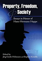 Property, Freedom, and Society: Essays in Honor of Hans-Hermann Hoppe (LvMI)