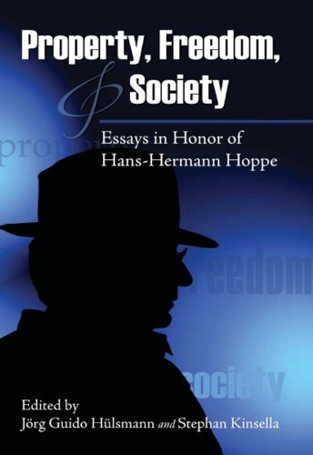 Property, Freedom, and Society: Essays in Honor of Hans-Hermann Hoppe (LvMI) (Salerno Collection)