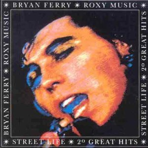 Street Life: Greatest Hits By Roxy Music,Bryan Ferry (0001-01-01) (The Best Of Bryan Ferry And Roxy Music)