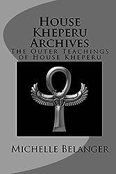 House Kheperu Archives: The Outer Teachings of House Kheperu