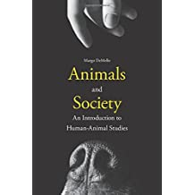 Animals and Society: An Introduction to Human-Animal Studies
