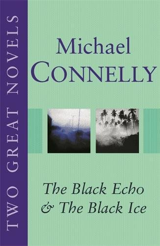 Two Great Novels : The Black Echo', 'the Black Ice (Black Echo The Black Ice Two Great Novels)