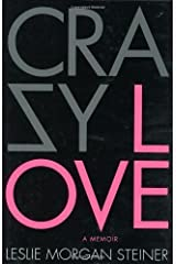 By Leslie Morgan Steiner: Crazy Love Hardcover
