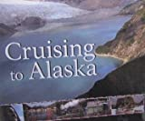 Alaska Cruising to Alaska DVD 90 Min w/ Bonus Features