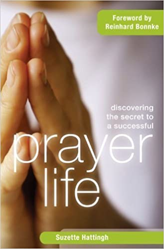 Discovering The Secret To a Successful Prayer Life by Suzette Hattingh (2008-08-01)