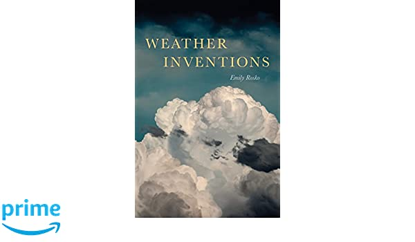 Weather Inventions Akron Series In Poetry Emily Rosko