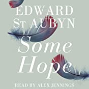Some Hope: A Patrick Melrose Novel, Book 3   Edward St Aubyn