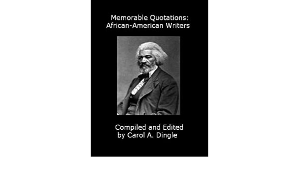 Memorable Quotations: African-American Writers