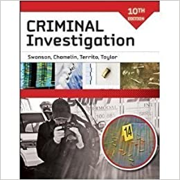 Practice test bank for criminal investigation by swanson 10th.
