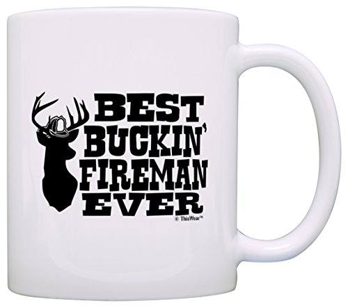 (Firefighter Gifts Best Buckin' Fireman Ever Coworker Gift Hunting Gift Coffee Mug Tea Cup White)
