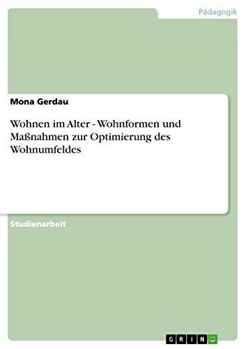 wohnen-im-alter-wohnformen-und-massnahmen-zur-optimierung-des-wohnumfeldes-german-edition