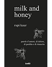 Milk and honey. Parole d'amore, di dolore, di perdita e di rinascita