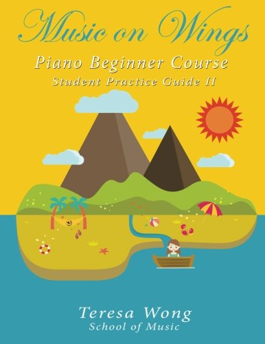 Music On Wings: Piano Beginner Course Student Guide Book 2