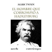El hombre que corrompió a Hadleyburg (Traducida) (Entretiempos / Literatura nº 7)