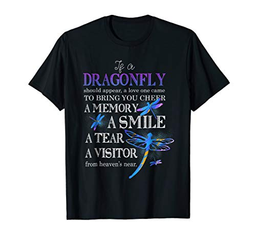 If Dragonfly Appear Love Bring Cheer Memory Smile Tear Shirt