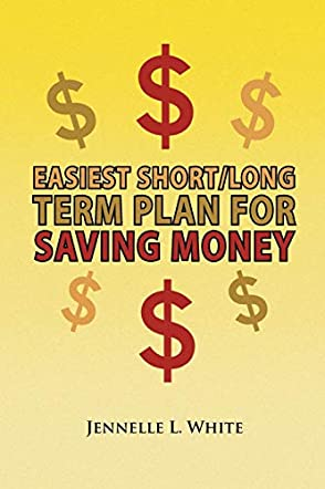 Easiest Short/Long Term Plan for Saving Money