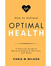 Optimal Health: A 9-Step Guide to Creating a Healthy Life