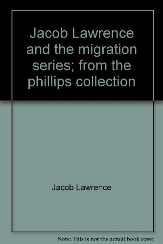 (Jacob Lawrence and the Migration Series )