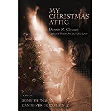 [ My Christmas Attic [ MY CHRISTMAS ATTIC ] By Clausen, Dennis M ( Author )Sep-01-2007 Paperback By Clausen, Dennis M ( Author ) Paperback 2007 ]