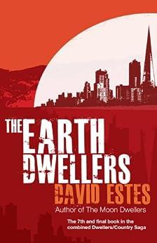 The Earth Dwellers: A SciFi Dystopian Thriller (The Dwellers Saga Book 4) by [Estes, David]