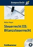 Steuerrecht III: Bilanzsteuerrecht, Mayer, Walter, 3170217828