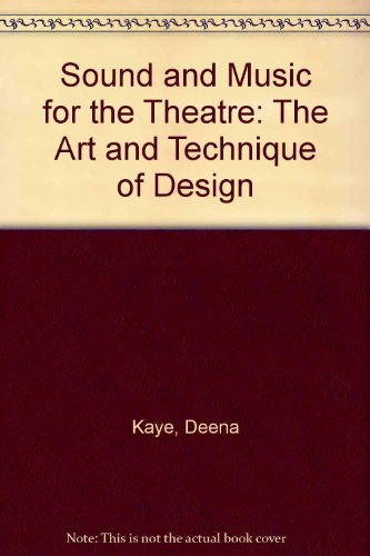 Sound and Music for the Theatre/the Art and Technique of Design: A Guide to Aesthetics and Techniques