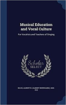 Book Musical Education and Vocal Culture: For Vocalists and Teachers of Singing