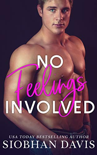 No Feelings Involved: A Brother's Best Friend Standalone Romance by [Davis, Siobhan]