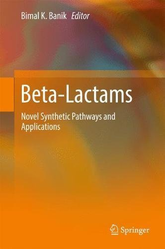 Beta-Lactams: Novel Synthetic Pathways and Applications