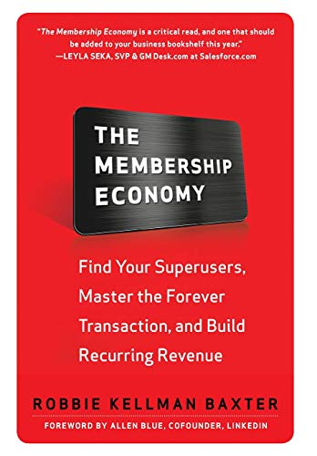 The Membership Economy: Find Your Super Users, Master the Forever Transaction, and Build Recurring Revenue (Household Finance Software)