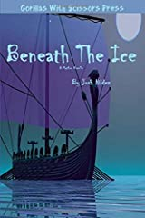 Beneath The Ice: The Collected Edition (The Marquette Institute/DPA Mythos) Paperback