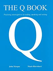 The Q Book: Practising Interrogatives in Reading, Speaking and Writing