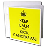 Keep calm and kick cancer's ass - Greeting Cards, 6 x 6 inches, set of 6 (gc_157443_1)