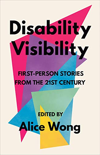 Book Cover: Disability Visibility: First-Person Stories from the Twenty-First Century