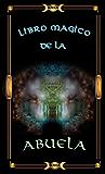 EL LIBRO MAGICO DE LA ABUELA (Spanish Edition)