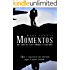 Momentos: Amor e consciência não deveriam seguir o mesmo caminho. (Neblina e Escuridão Livro 1)
