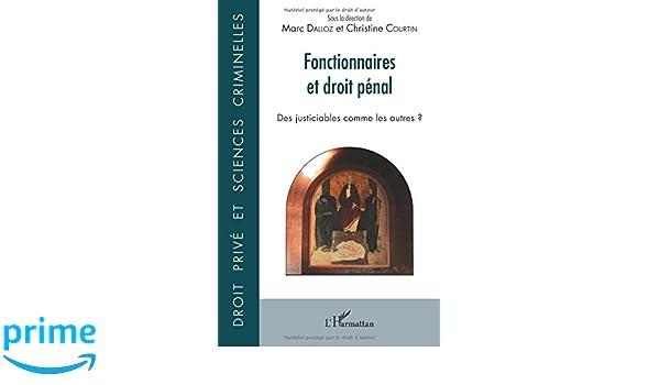 0cd02666ba3 Fonctionnaires et droit pénal  Des justiciables comme les autres   (French  Edition)  Marc Dalloz