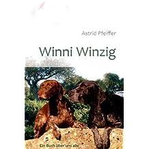 Winni Winzig: Ein Buch über uns alle