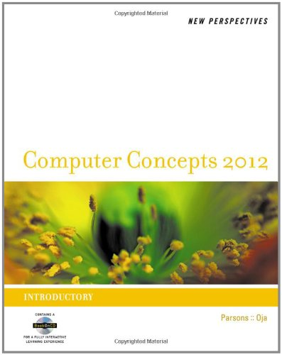 New Perspectives on Computer Concepts 2012: Introductory, 14th Edition by Dan Oja , June Jamrich Parsons, Publisher : Course Technology