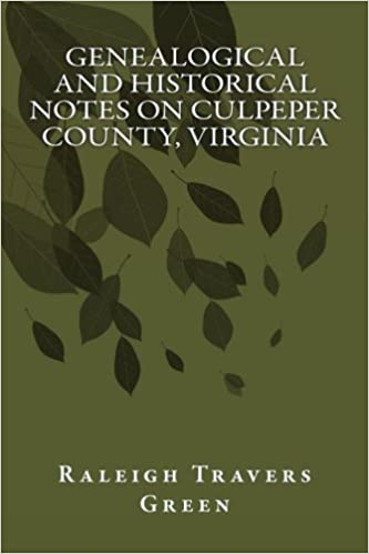 Genealogical and Historical Notes on Culpeper County, Virginia