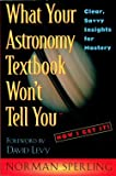 What Your Astronomy Textbook Won't Tell You: Clear, Savvy Insights for Mastery