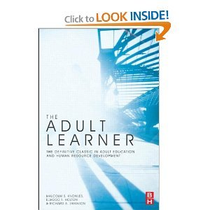 The Adult Learner, Seventh Edition: The definitive classic in adult education and human resource development 7th (seventh) edition by Malcolm S. Knowles Ph.D. (2011-05-03)