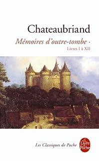 Mémoires d'outre-tombe : tome I : [Livres I à XII]
