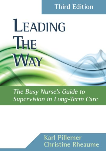 Leading the Way: Busy Nurses Guide to Supervision in Long-Term Care Pdf