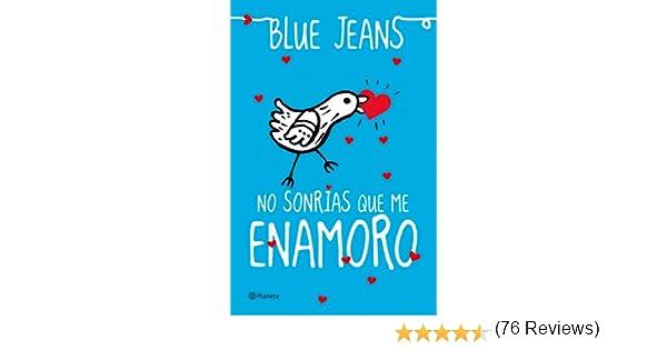 No sonrías que me enamoro (El Club de los Incomprendidos nº 1) eBook: Jeans, Blue: Amazon.es: Tienda Kindle