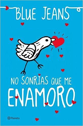 Libro novela juvenil No Sonrías Que Me Enamoro